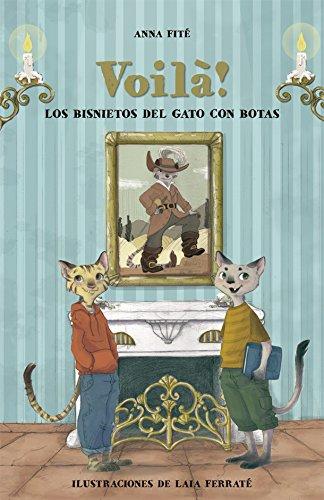 Voilà!: Los bisnietos del Gato con Botas (Narrativa singular) por Anna Fité