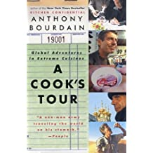 A Cook's Tour: Global Adventures in Extreme Cuisines by Anthony Bourdain (1-Nov-2002) Paperback