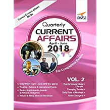 Quarterly Current Affairs : April to June 2018 for Competitive Exams - Vol. 2