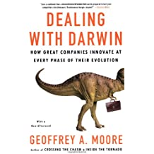 Dealing with Darwin: How Great Companies Innovate at Every Phase of Their Evolution