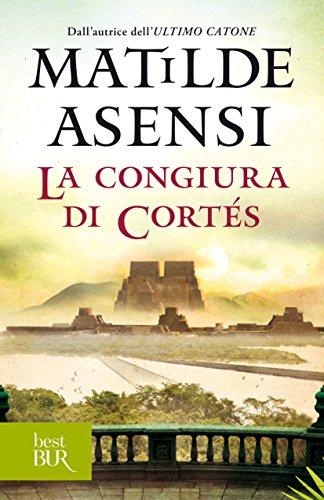 La congiura di Cortés (Trilogia di Martín Ojo de Plata Vol. 3 ...