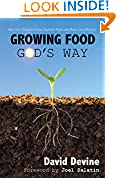 #7: Growing Food God's Way: Paul Gautschi Grows Superior Food With Much Less Work By...