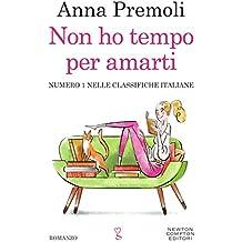 Non ho tempo per amarti (Italian Edition)