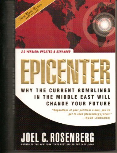 Epicenter: Why the Current Rumbling in the Middle East Will Change Your Future by Joel C. Rosenberg (2006-11-08)
