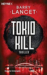 Tokio Kill: Thriller by Barry Lancet (2015-05-11)