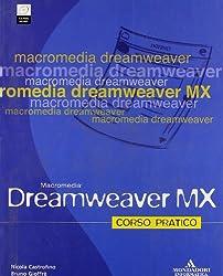 Dreamweaver MX. Corso pratico. Con CD-ROM.
