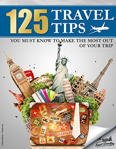 TRAVEL-125-Travel-Tips-You-Must-Know-to-Make-the-Most-Out-Of-Your-Trip-Travel-Travel-Guides-Travel-Books