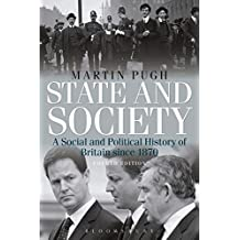 State and Society: A Social and Political History of Britain Since 1870 (Arnold History of Britain)
