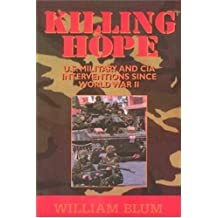 Killing Hope: US Military and CIA Interventions Since World War II - Updated Edition by William Blum (10-Jul-2014) Paperback