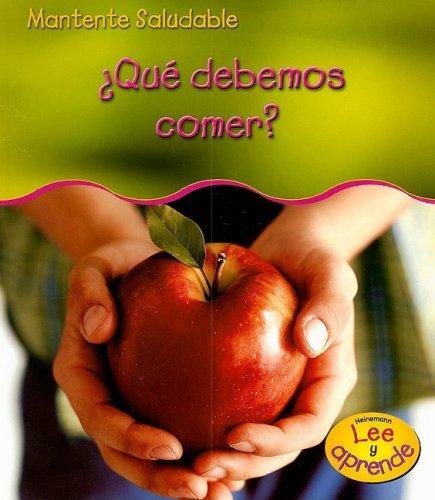 Que Debemos Comer? = What Should We Eat? (Mantente Saludable/ Stay Healthy) por Angela Royston