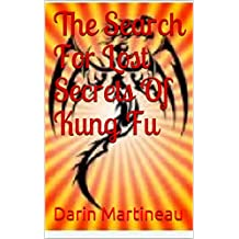 The Search For Lost Secrets Of Kung Fu (English Edition)