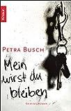 Mein wirst du bleiben: Kriminalroman von Petra Busch