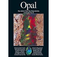 Opal: SiO₂: die verrückteste Form der Kieselsäure (extraLapis)