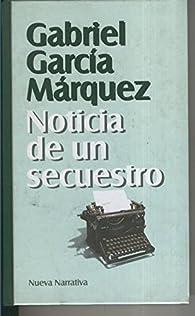Noticia de un secuestro par Gabriel García Márquez
