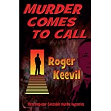 Murder Comes To Call: three Inspector Constable murder mysteries: Volume 4 (The Inspector Constable Murder Mysteries)