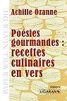 Poésies gourmandes : Recettes culinaires en vers par Ozanne