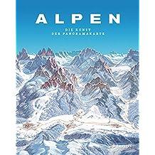 Alpen. Die Kunst der Panoramakarte