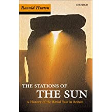 Stations of the Sun: A History of the Ritual Year in Britain (English Edition)