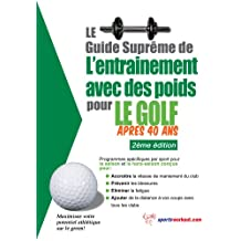 Le guide suprême de l'entrainement avec des poids pour le golf après 40 ans