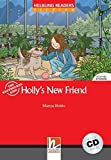 Hollys New Friend, mit 1 Audio-CD: Helbling Readers Red Series / Level 1 (A1) (Helbling Readers Fiction)