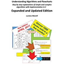 Understanding Algorithms and Flowcharts: step by step explanations of simple and complex algorithms with implementation in C (Fundamentals of Modern Information Technology Book 1) (English Edition)