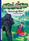 La Cabane Magique, Tome 21 - Gare aux gorilles !
