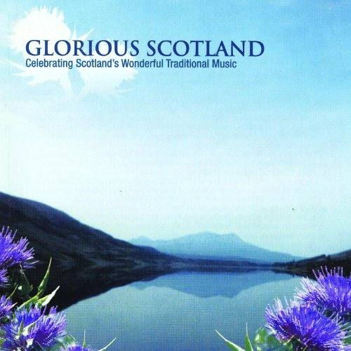 Glorious Scotland: Celebrating...