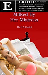 Milked By Her Mistress (English Edition)