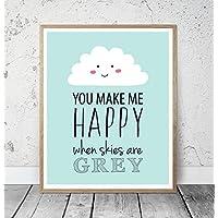 Kinderposter Kinderzimmerbild Spruch YOU MAKE ME HAPPY WHEN SKIES ARE GREY Türkis mit Wolke - für Jungen und Mädchen, Baby, Kind - Geschenkidee zur Geburt, Taufe, Geburtstag, Sprücheposter - ungerahmt