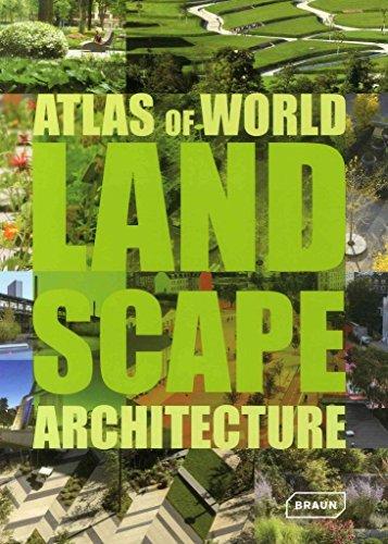 [Atlas of World Landscape Architecture] (By: Markus Sebastian Braun) [published: July, 2014]