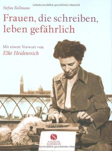 Buchseite und Rezensionen zu 'Frauen, die schreiben, leben gefährlich' von Stefan Bollmann