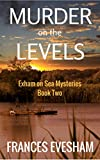 Murder on the Levels: An Exham on Sea Cosy Mystery (Exham on Sea Cosy Crime Mysteries Book 2)