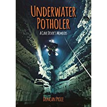 Underwater Potholer: A Cave Diver's Memoirs (Whittles Dive) (English Edition)