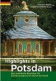 Highlights in Potsdam: Der praktische Begleiter für Entdeckungstouren durch die Stadt