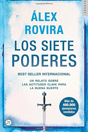 Los siete poderes: Un relato sobre las actitudes clave para la buena suerte por Álex Rovira Celma