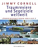 Traumreviere und Segelziele weltweit: Länderinformationen von A-Z
