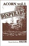 ACORN DESPERADO (Japanese Edition)