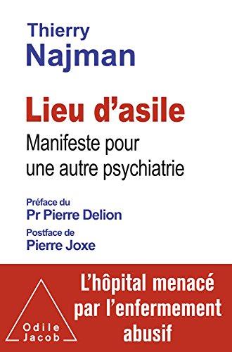 Lieu d'asile: Manifeste pour une autre psychiatrie (OJ.PSYCHOLOGIE) par Thierry Najman