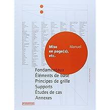 Mise en page (s), etc. Fondamentaux, éléments de base, principes de grille, supports, études de cas,