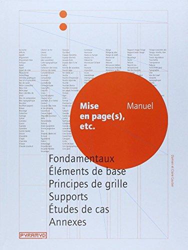 Mise en page (s), etc. Fondamentaux, éléments de base, principes de grille, supports, études de cas, par Damien Gautier