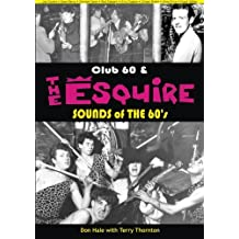 Club 60 & The Esquire: Sheffield Sounds in the 60's