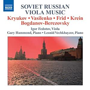 Soviet Russian Viola Music (Works By Kryukov/ Vasilenko/ Frid/ Krein/ Bogdanov-Berezovsky)