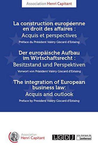 La Construction européenne en droit des affaires : acquis et perspectives