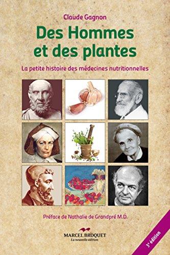 Des hommes et des plantes - 3e édition: La petite histoire des médecines nutritionnelles par Claude Gagnon