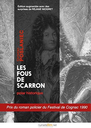 Livre Les fous de Scarron: Édition augmentée des surprises de Réjane Niogret pdf