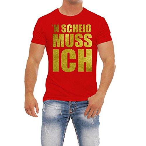 Männer und Herren T-Shirt N SCHEIß MUSS ICH GOLD Rot