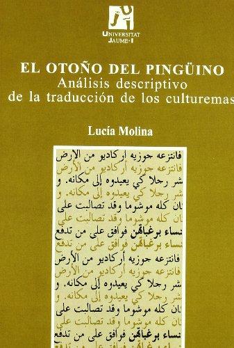El otoño del pingüino / The Fall of the Penguin: Análisis descriptivo de la traducción de los culturemas / Descriptive analysis of the translation of culturemes por Lucia Molina Martinez