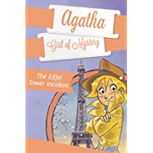 The Eiffel Tower Incident #5 (Agatha: Girl of Mystery)