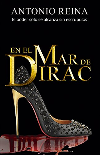En el mar de Dirac: Un thriller de mujeres poderosas enamoradas de asesinos en serie. (Spanish edition).