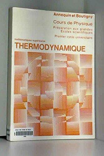 Cours de physique préparation aux grandes écoles scientifique  :  Thermodynamique par Annequin